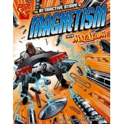 The Attractive Story of Magnetism with Max Axiom, Super Scientist by Andrea Gianopoulos