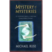 Mystery of Mysteries by Michael Ruse