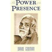 The Power of the Presence (Part Two) by David Godman