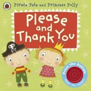Please and Thank You: A Pirate Pete and Princess Polly Book by Amanda Li