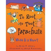 To Root, to Toot, to Parachute by Brian P Cleary