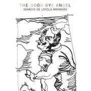 The Good-Bye Angel by Ignacio de Brandao