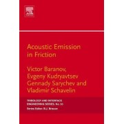 Acoustic Emission in Friction by Victor M. Baranov