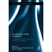 Transboundary Water Cooperation: Principles, Practice and Prospects for China and Its Neighbours