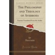 The Philosophy and Theology of Averroes by Averro