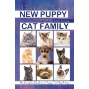 How to Raise Your New Puppy in a Cat Family by Jackie Sonnenberg
