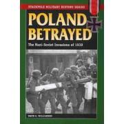 Poland Betrayed by David G. Williamson