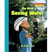 Our Earth: Saving Water by Peggy Hock