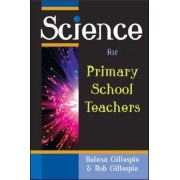 Science for Primary School Teachers by Helena Gillespie