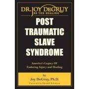 Post Traumatic Slave Syndrome by Joy Angela Degruy