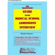 The Smartypants' Guide to the Medical School Admissions Interview by Michelle Mahanian