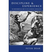 Discipline and Experience by Peter Dear