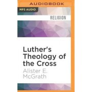 Luther's Theology of the Cross by Alister E McGrath