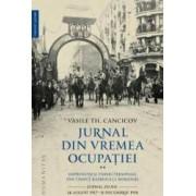 Jurnal din vremea ocupatiei. Vol. 2 - Vasile Th. Cancicov