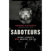 Saboteurs by Andrew Nikiforuk