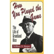 How You Played the Game by William A. Harper