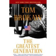 The Greatest Generation by Tom Brokaw