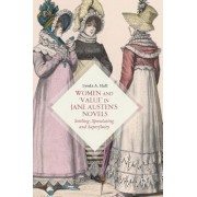 Women and Value in Jane Austen S Novels: Settling, Speculating and Superfluity