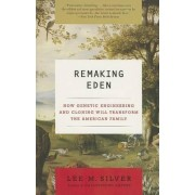 Remaking Eden by Professor of Molecular Biology Lee M Silver