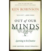 Out of Our Minds - Learning to Be Creative 2E by Sir Ken Robinson
