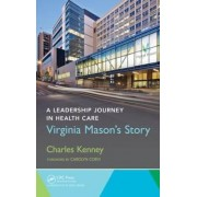 A Leadership Journey in Health Care by Charles Kenney