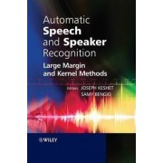 Automatic Speech and Speaker Recognition by Joseph Keshet