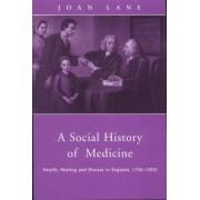 A Social History of Medicine by Joan Lane
