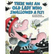 There Was an Old Lady Who Swallowed a Fly! by Lucille Colandro