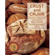 Crust & Crumb: Master Formulas for Serious Bread Bakers