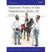 Austrian Army of the Napoleonic Wars: Cavalry No. 2 by Philip J. Haythornthwaite