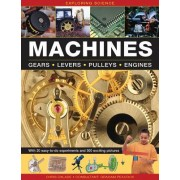Exploring Science: Machines: With 20 Easy-To-Do Experiments and 300 Exciting Pictures