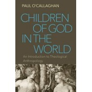 Children of God in the World by Paul O'Callaghan