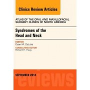 Syndromes of the Head and Neck, an Issue of Atlas of the Oral & Maxillofacial Surgery Clinics by Dean M. DeLuke