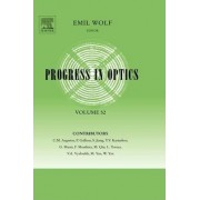 Progress in Optics: Vol. 52 by Emil Wolf