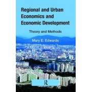 Regional and Urban Economics and Economic Development by Mary E. Edwards
