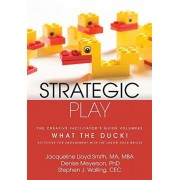 Jacqueline Lloyd Smith Strategic Play: The Creative Facilitator's Guide #2: What the Duck!