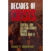 Decades of Crisis by Ivan T. Berend
