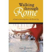 Walking Through Rome by Margaret Varnell Clark