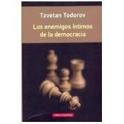 Todorov Tzvetan Los Enemigos Intimos De La Democracia