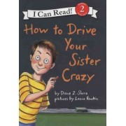 How to Drive Your Sister Crazy by Diane Z Shore