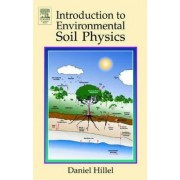 Introduction to Environmental Soil Physics by Daniel Hillel