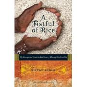 A Fistful of Rice by Vikram Akula