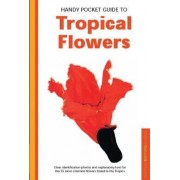 Handy Pocket Guide to Tropical Flowers by William Warren