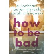 How to be Bad by Emily Jenkins