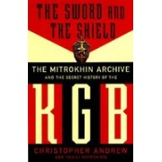 The Sword and the Shield: The Mitrokhin Archive and the Secret History of the KGB