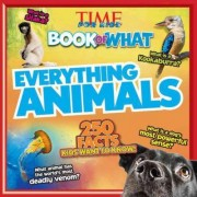 Everything Animals (Time for Kids Book of What) by The Editors of Time for Kids