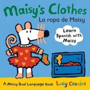 Maisy's Clothes Dual Language Spanish by Lucy Cousins