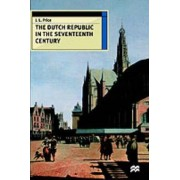 The Dutch Republic in the Seventeenth Century by J L Price