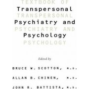 Textbook of Transpersonal Psychiatry and Psychology by Bruce W. Scotton