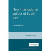 The New International Politics of South Asia by Vernon Hewitt